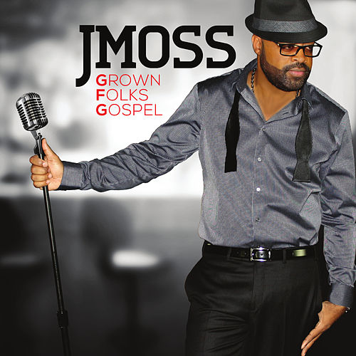 Play & Download Grown Folks Gospel by J Moss | Napster
