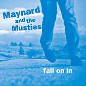Fall On In by Maynard and the Musties