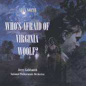 Who's Afraid Of Virginia Woolf? by Alex North