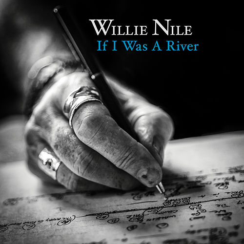 If I Was A River by Willie Nile