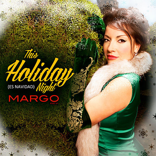 Play & Download This Holiday Night (Es Navidad) by Margo Rey | Napster