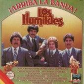 Play & Download Arriba la Banda by Los Humildes | Napster