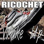 Play & Download Wake Up by Ricochet | Napster