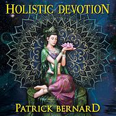 Play & Download Holistic Devotion by Patrick Bernard | Napster
