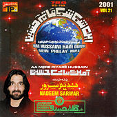 Play & Download Aa Mere Piyare Hussain, Vol. 21 by Nadeem Sarwar | Napster