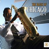 Play & Download The Blues of Chicago, Vol. 4 by Various Artists | Napster