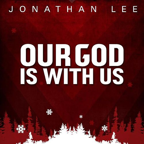Play & Download Our God Is With Us by Jonathan Lee | Napster