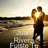 Play & Download Fuiste Tu by Juan Rivera | Napster