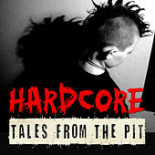 Play & Download Hardcore Tales from the Pit by Various Artists | Napster