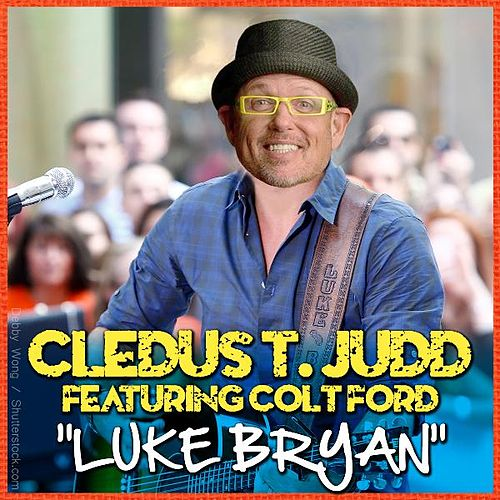 Luke Bryan (feat. Colt Ford) by Cledus T. Judd