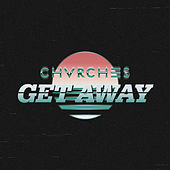 Play & Download Get Away by Chvrches | Napster