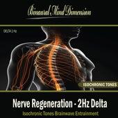 Play & Download Nerve Regeneration - 2Hz Delta: Isochronic Tones Brainwave Entrainment by Binaural Mind Dimension | Napster