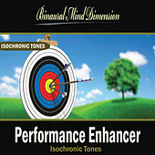 Play & Download Performance Enhancer: Isochronic Tones Brainwave Entrainment by Binaural Mind Dimension | Napster