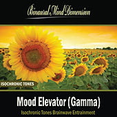 Play & Download Mood Elevator (Gamma): Isochronic Tones Brainwave Entrainment by Binaural Mind Dimension | Napster
