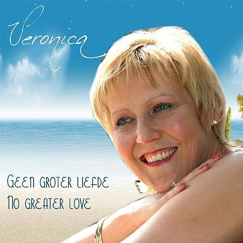 Geen Groter Liefde / No Greater Love by Veronica