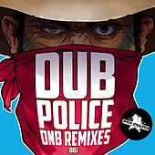 Play & Download Dub Police Dnb Remixes by Various Artists | Napster