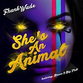 Play & Download She's an Animal by Frank Wade | Napster