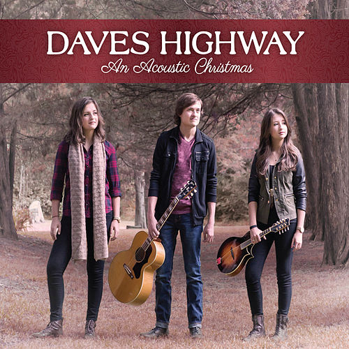 Play & Download An Acoustic Christmas by Daves Highway | Napster