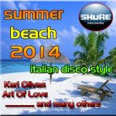 Summer Beach 2014 (Italian Disco Style) by Various Artists