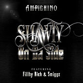 Play & Download Shawty On the Side (feat. Filthy Rich & Smiggz) by Ampichino | Napster
