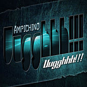 Uugghhh!!! by Ampichino