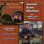 The Copper Creek Sessions (Road to Coeburn & Guitar Tracks) by James Alan Shelton