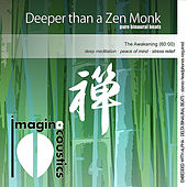 Play & Download Deeper Than a Zen Monk by Imaginacoustics | Napster
