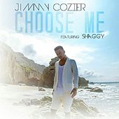 Play & Download Choose Me (feat. Shaggy) by Jimmy Cozier | Napster