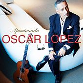 Play & Download Apasionado by Oscar Lopez | Napster