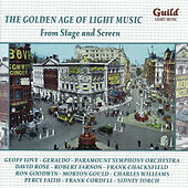 Play & Download The Golden Age of Light Music: From Stage and Screen by Various Artists | Napster