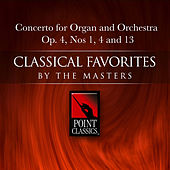Play & Download Concerto for Organ and Orchestra Op. 4, Nos 1, 4 and 13 by organ | Napster