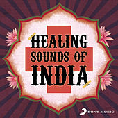 Play & Download Healing Sounds of India by Various Artists | Napster