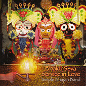 Play & Download Bhakti Seva - Service in Love by Temple Bhajan Band | Napster