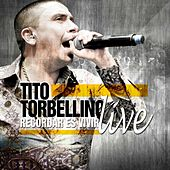 Play & Download Recordar Es Vivir ( Live ) by Tito Y Su Torbellino | Napster