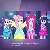 Play & Download Equestria Girls (feat. Danielkon) by Daniel Ingram | Napster