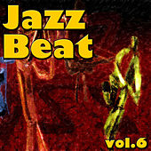 Play & Download Jazz Beat, Vol.6 (Live) by Various Artists | Napster