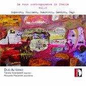 Play & Download Luigi Esposito, Giuseppe Giuliano, Adriano Guarnieri, Carlo Alessandro Landini, John Cage: La voce contemporanea in Italia vol. 6 by Riccardo Piacentini | Napster