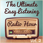 The Ultimate Easy Listening Radio Hour Vol. 2: The Best of Mel Torme, Doris Day and Lawrence Welk von Various Artists