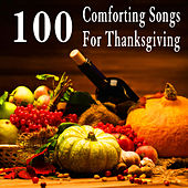100 Comforting Songs for Thanksgiving by Patriotic Fathers