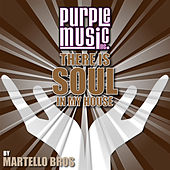 There Is Soul in My House - Martello Bros. by Various Artists