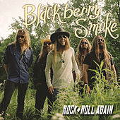 Rock And Roll Again by Blackberry Smoke
