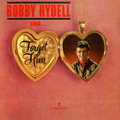 Play & Download Bobby Rydell Sings Forget Him by Bobby Rydell | Napster