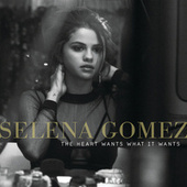 Play & Download The Heart Wants What It Wants by Selena Gomez | Napster