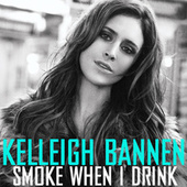 Smoke When I Drink by Kelleigh Bannen