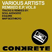 Play & Download Conkrete Remixed E.P. Vol.6 - Single by Soul Avengerz | Napster