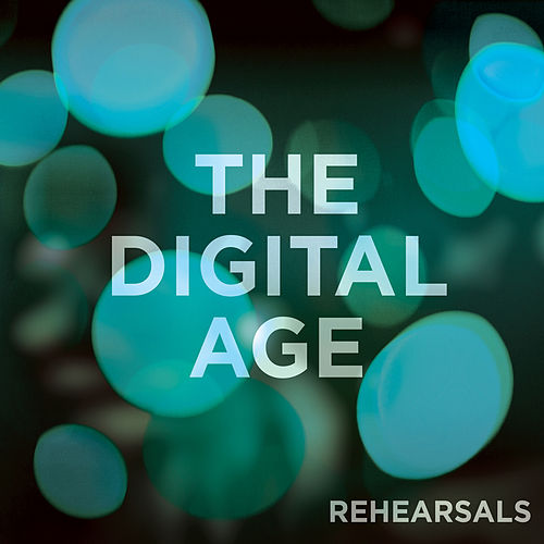 Play & Download Rehearsals, Vol. 2 by The Digital Age | Napster