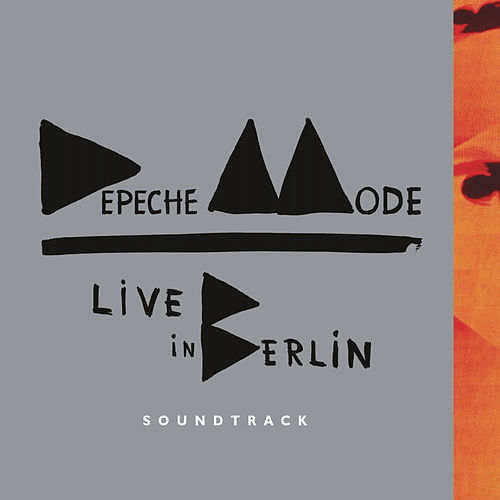 Play & Download Live in Berlin Soundtrack by Depeche Mode | Napster
