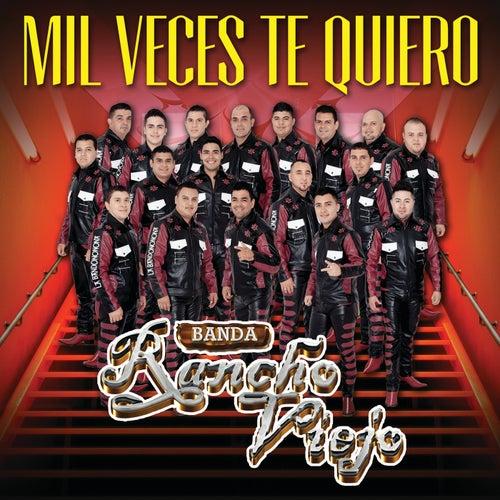 Play & Download Mil Veces Te Quiero by Banda Rancho Viejo | Napster