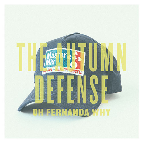 Play & Download Oh Fernanda Why - Single by The Autumn Defense | Napster