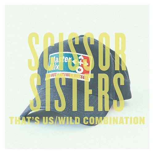 That's Us/Wild Combination - Single by Scissor Sisters